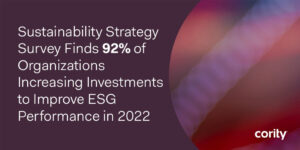 Sustainability Strategy Survey Finds 92% of Organizations Increasing Investments to Improve ESG Performance in 2022